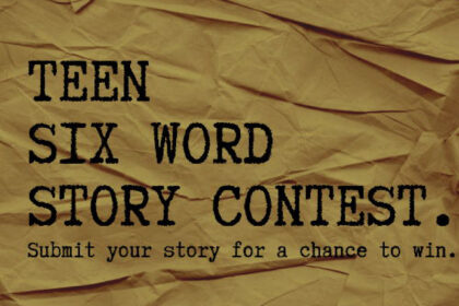 Teen six word story contest