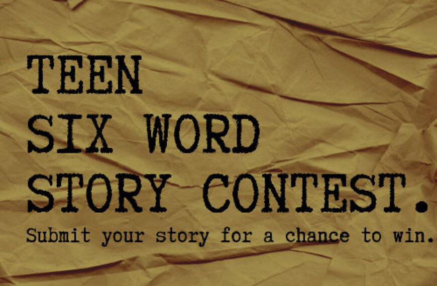 Six Word Story Contest for Teens